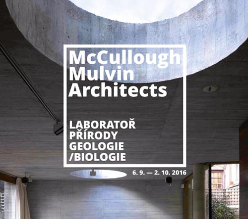 VÝSTAVA MCCULLOUGH MULVIN ARCHITECTS – LABORATOŘ PŘÍRODY. GEOLOGIE/BIOLOGIE V BRNĚNSKÉ GALERII ARCHITEKTURY