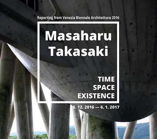 GALERIE ARCHITEKTURY BRNO ZVE NA VÝSTAVU A PŘEDNÁŠKU MASAHARU TAKASAKI - TIME SPACE EXISTENCE